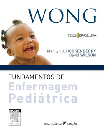 Wong´s Fundamentos Enfermagem Pediátrica ebook by Marilyn Hockenberry,David Wilson