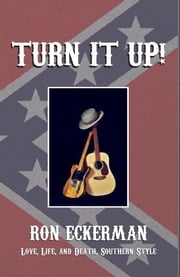 Turn It Up! ebook by Ron Eckerman
