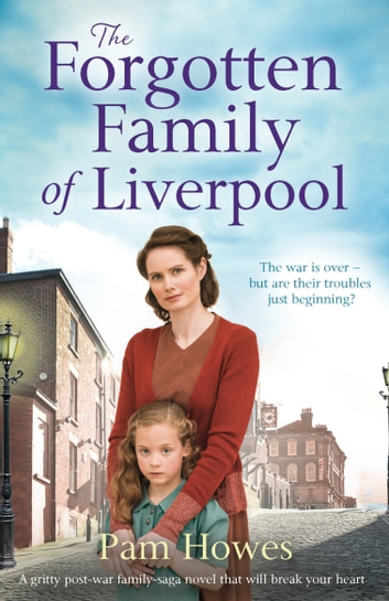 The Forgotten Family of Liverpool - A gritty postwar family saga novel that will break your heart ebook by Pam Howes