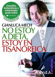 No estoy a dieta, estoy en Tisanoreica ebook by Kobo.Web.Store.Products.Fields.ContributorFieldViewModel