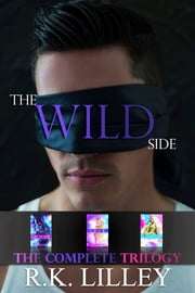 The Wild Side Trilogy ebook by R.K. Lilley