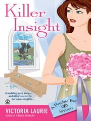 Killer Insight - A Psychic Eye Mystery ebook by Victoria Laurie