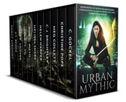 Urban Mythic - Twelve Novels of Adventure and Romance, featuring Norse and Greek Gods, Demons and Djinn, Angels, Fairies, Vampires, and Werewolves in the Modern World ebook by C. Gockel, Christine Pope, Meg Collett,...