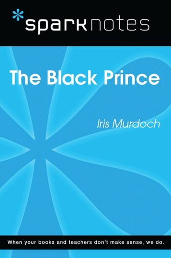 The Black Prince (SparkNotes Literature Guide) ebook by SparkNotes