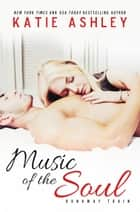 Music of the Soul ebook by Katie Ashley