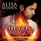Heart of a Dragon audiobook by Alisa Woods