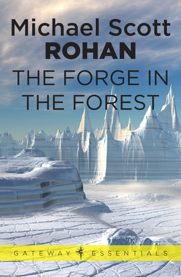 The Forge in the Forest ebook by Michael Scott Rohan