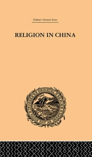 Religion in China - A Brief Account of the Three Religions of the Chinese ebook by Joseph Edkins