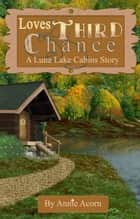 Love's Third Chance ebook by Annie Acorn