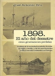1898. El año del desastre ebook by José Antonio Bru
