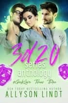 3d20 Series Anthology ebook by Allyson Lindt
