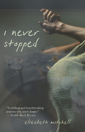 I Never Stopped ebook by Elizabeth Mitchell