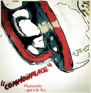 """Commonplace"" Physicando ....qua e là ebook by Francesca Romana Beneo"