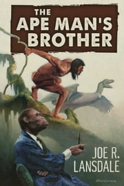 The Ape Man's Brother ebook by Joe R. Lansdale