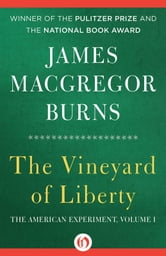 The Vineyard of Liberty ebook by James MacGregor Burns