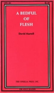 A Bedful Of Flesh ebook by Martel,David