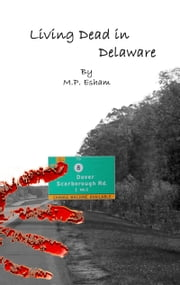 Living Dead in Delaware ebook by M.P. Esham
