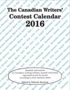 Canadian Writers' Contest Calendar 2016 ebook by Deborah Ranchuk