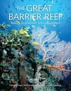 The Great Barrier Reef - Biology, Environment and Management ebook by Pat Hutchings, Mike Kingsford, Ove Hoegh-Guldberg