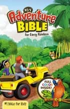 NIrV, Adventure Bible for Early Readers, eBook ebook by Lawrence O. Richards, Zondervan