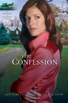 Confession, The (Heritage of Lancaster County Book #2) ebook by Beverly Lewis