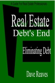 Debt's End: Debt Elimination - Self Help Guides ebook by Dave Reaves