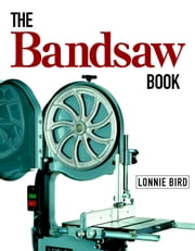 The Bandsaw Book ebook by Lonnie Bird