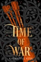 A Time of War (The Westlands, Book 3) ebook by Katharine Kerr
