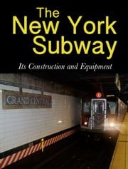 The New York Subway ebook by Interborough Rapid Transit Company