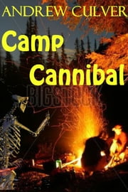 Camp Cannibal ebook by Andrew Culver
