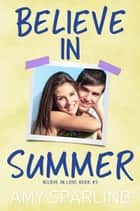 Believe in Summer ebook by Amy Sparling