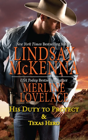 His Duty to Protect & Texas Hero - An Anthology ebook by Lindsay McKenna,Merline Lovelace