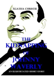 The Kidnapping of Johnny Waverly ebook by Agatha Christie