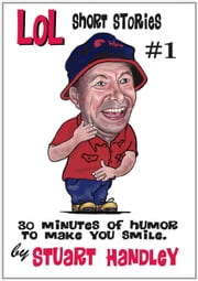 LOL Short Stories #1 ebook by Stuart Handley