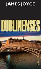 Dublinenses ebook by James Joyce, Guilherme da Silva Braga