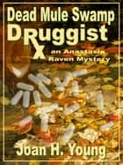 Dead Mule Swamp Druggist ebook by Joan H. Young