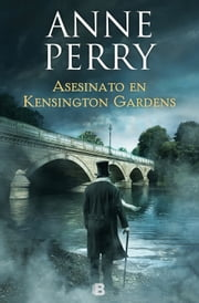 Asesinato en Kensington Gardens (Inspector Thomas Pitt 32) ebook by Anne Perry