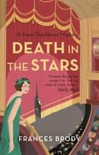 Death in the Stars - Book 9 in the Kate Shackleton mysteries ebook by