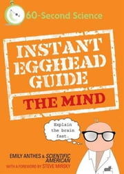 Instant Egghead Guide: The Mind ebook by Emily Anthes,Scientific American