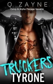 Truckers—Tyrone ebook by Q. Zayne