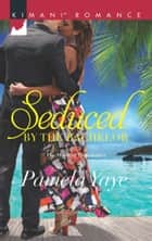 Seduced By The Bachelor (Mills & Boon Kimani) (The Morretti Millionaires, Book 7) ebook by Pamela Yaye