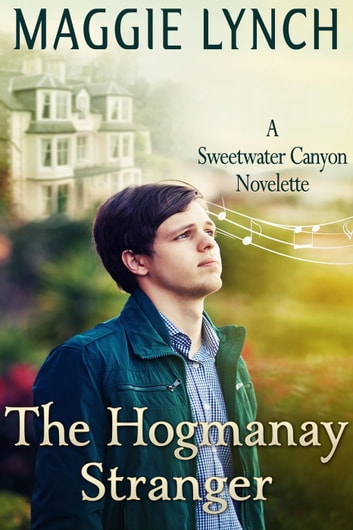 The Hogmanay Stranger - Sweetwater Canyon ebook by Maggie Lynch