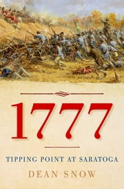 1777 - Tipping Point at Saratoga ebook by Dean Snow