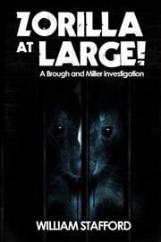 Zorilla At Large! - A Brough and Miller investigation ebook by William Stafford