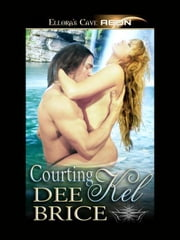 Courting Kel ebook by Dee Brice