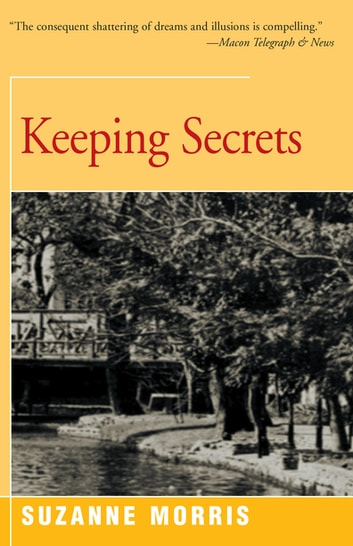 Keeping Secrets - A Novel ebook by Suzanne Morris