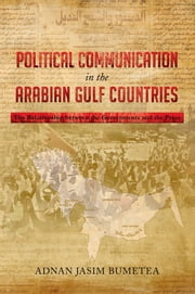 Political Communication in the Arabian Gulf Countries ebook by Adnan Jasim BuMetea