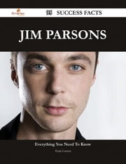 Jim Parsons 95 Success Facts - Everything you need to know about Jim Parsons ebook by Paula Garrett