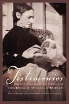 Testimonios - Early California through the Eyes of Women, 1815–1848 ebook by Rose Marie Beebe, Robert M Senkewicz