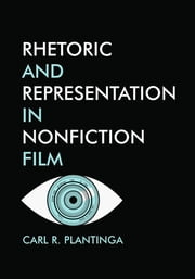 Rhetoric and Representation in Nonfiction Film ebook by Carl Plantinga